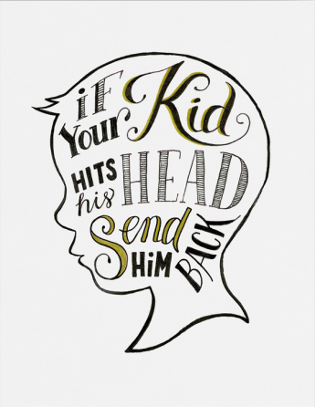 """If your kid hits his head, send him back"" (ink)"
